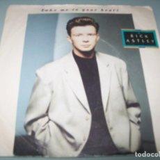 Discos de vinilo: RICK ASTLEY - TAKE ME TO YOUR HEART ..SINGLE DE 1988 DE IMPORTACION - U.K. Lote 268891109