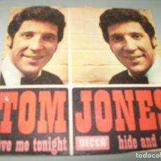Discos de vinilo: TOM JONES - LOVE ME TONIGHT + HIDE AND SEEK ..SINGLE DEL AÑO 1969 - DECCA. Lote 268891274