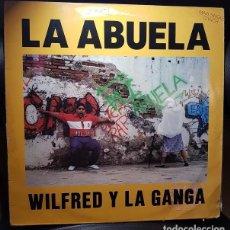 Discos de vinilo: WILFRED Y LA GANGA LA ABUELA VINILO 12 INCH MAXI 45RPM SINGLE ARIOLA 1990-ESPAÑA - HIP HOP , POP RAP. Lote 268893864