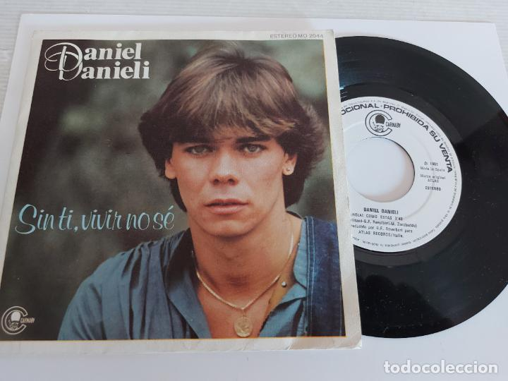 DANIEL DANIELI / SIN TI, VIVIR NO SÉ / SINGLE PROMO-CARNABY-1981 / DE LUJO. ****/**** (Música - Discos - Singles Vinilo - Canción Francesa e Italiana)