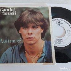 Discos de vinilo: DANIEL DANIELI / SIN TI, VIVIR NO SÉ / SINGLE PROMO-CARNABY-1981 / DE LUJO. ****/****. Lote 268916184