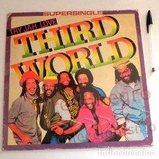 Discos de vinilo: THIRD WORLD TRY - JAH LOVE SUPERSINGLE - DISCO DE VINILO - GRUPO DE MÚSICA REGGAE JAMAICANO AÑOS 80. Lote 268916874