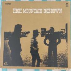 Discos de vinilo: HIGH MOUNTAIN HOEDOWN ORIGINAL 1970. Lote 268927129