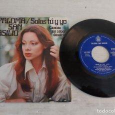 Discos de vinilo: PALOMA SAN BASILIO / SOMOS TÚ Y YO / SINGLE-HISPAVOX-1976 / MBC. ***/***. Lote 268933289