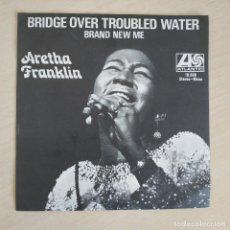 Discos de vinilo: ARETHA FRANKLIN – BRIDGE OVER TROUBLED WATER - RARO SINGLE EDITADO EN SUECIA. EN ESTADO COMO NUEVO. Lote 268961804