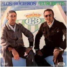 Discos de vinilo: LOS ROCIEROS – EUROBETIS - SINGLE SPAIN 1978 - MOVIEPLAY 02.1313/3. Lote 268972664
