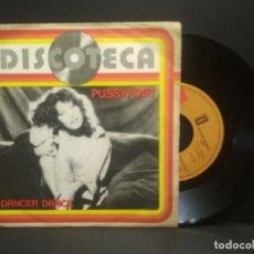 Discos de vinilo: PUSSYFOOT (SINGLE ) DANCER DANCE AÑO 1978 EMI PEPETO. Lote 268998159