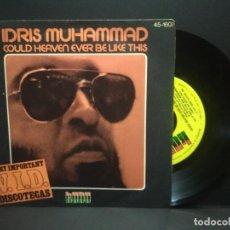 Discos de vinilo: IDRIS MUHAMMAD - COULD HEAVEN EVER BE LIKE THIS - SINGLE 1977 PROMO PEPETO. Lote 268998384