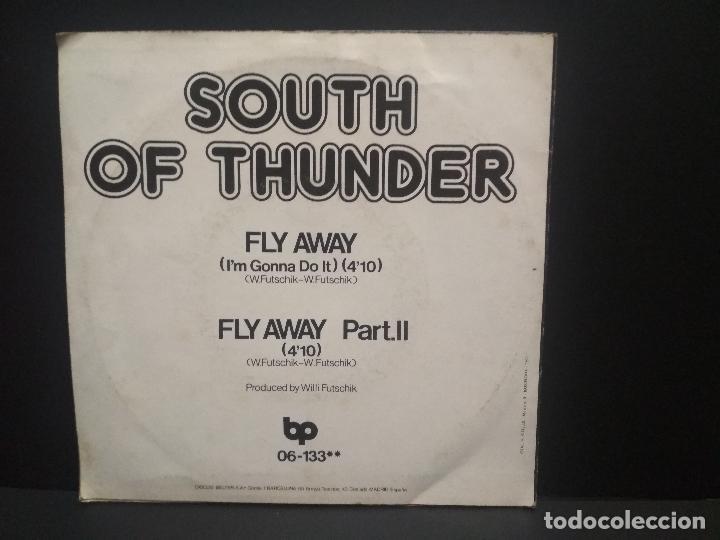 Discos de vinilo: SOUTH OF THUNDER - FLY AWAY / PART ll (SINGLE ESPAÑOL DE 1977) pepeto - Foto 2 - 268999689