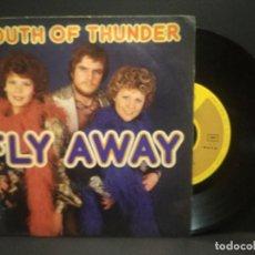 Discos de vinilo: SOUTH OF THUNDER - FLY AWAY / PART LL (SINGLE ESPAÑOL DE 1977) PEPETO. Lote 268999689