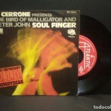 Discos de vinilo: CERRONE PRESENTA THE BIRD OF MALLIGATOR AND PETER JOHN-SOUL FINGER, SINGLE 1977 PEPETO. Lote 269001734