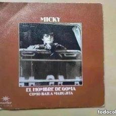 Disques de vinyle: MICKY - EL HOMBRE DE GOMA (SG) 1980. Lote 269002054