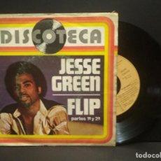 Discos de vinilo: JESSE GREEN (SINGLE 1976) FLIP PARTES 1 Y 2 (DISCOTECA) PEPETO. Lote 269003454