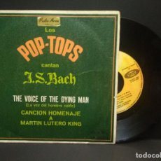 Discos de vinilo: LOS POP-TOPS CANTAN J.S.BACH THE VOICE OF THE DYING MAN / SOMEWHERESINGLE 1968 BARCLAYS PEPETO. Lote 269003569