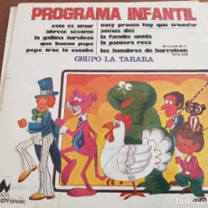 Discos de vinilo: GRUPO LA TARARA : PROGRAMA INFANTIL (ABRETE SESAMO,LA GALLINA TURULETA ETC.VINILO COMO NUEVO.MINT/VG. Lote 269003674