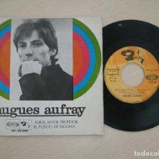 Discos de vinilo: HUGUES AUFRAY - ADIOS, SEÑOR PROFESOR / EL PUERTO DE TAC0MA (SINGLE SONOPLAY DE 1969). Lote 269005789