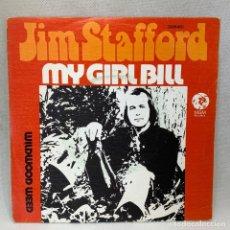 Discos de vinilo: SINGLE JIM STAFFORD - MY GIRL BILL - ESPAÑA - AÑO 1974. Lote 269040193