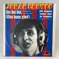 Discos de vinilo: SINGLE JOHAN CRUYFF - OEI OEI OEI (DAT WAS ME WEER EEN LOEI) - ESPAÑA - AÑO 1974. Lote 269044393