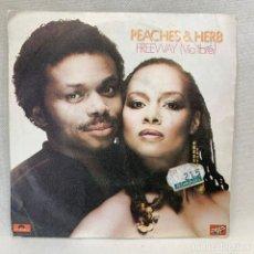 Discos de vinilo: SINGLE PEACHES & HERB - FREEWAY (VIA LIBRE) - ESPAÑA - AÑO 1974. Lote 269044703