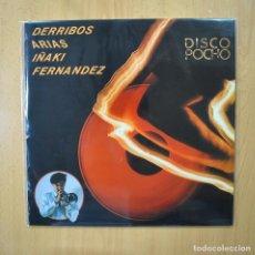 Discos de vinilo: DERRIBOS ARIAS / IÑAKI FERNANDEZ - DISCO POCHO - MAXI. Lote 269053558