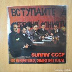 Discos de vinilo: OS RESENTIDOS / SINIESTRO TOTAL - SURFIN CCCP - MAXI. Lote 269053718