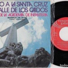 Discos de vinilo: HIMNO DE LA SANTA CRUZ DEL VALLE DE LOS CAIDOS - HIMNO DE LA ACADEMIA DE LA INFANTERIA - SINGLE. Lote 269093413