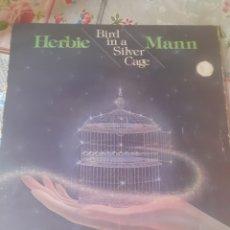 Discos de vinilo: HERBIE MANN BIRD IN A SILVER CAGE. Lote 269109038