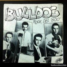 Discos de vinilo: BULLDOG - ROCK DEL 600 / ESCUCHA NENA - SINGLE 1983 - FLUSH!. Lote 269140623