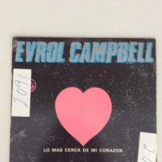 Discos de vinilo: EVROL CAMPBELL. NEAREST TO MY HEART. LO MÁS CERCA DE MI CORAZÓN. Lote 269210968