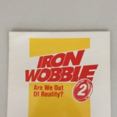 Discos de vinilo: IRON WOBBLE.2. ARE WE OUT OF REALITY?. Lote 269218763