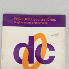 Discos de vinilo: FELIX: DON'T YOU WANT ME. DOC. ORIGINAL MIXES AND REMIXES. Lote 269221743