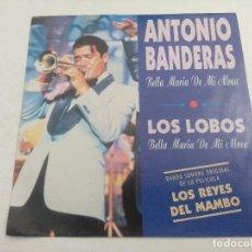 Discos de vinilo: SINGLE/ANTONIO BANDERAS-LOS LOBOS/LOS REYES DEL MAMBO/PROMOCIONAL.. Lote 269248868