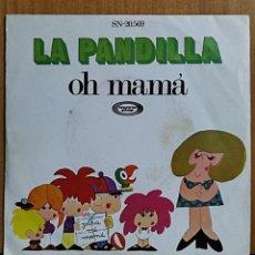 Discos de vinilo: LA PANDILLA SG MOVIEPLAY 1972 OH MAMA/ A MI PERRO. Lote 269251853
