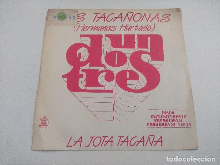 SINGLE/UN,DOS,TRES/LAS TACAÑONAS-HERMANAS HURTADO/PROMOCIONAL. (Música - Discos - Singles Vinilo - Bandas Sonoras y Actores)