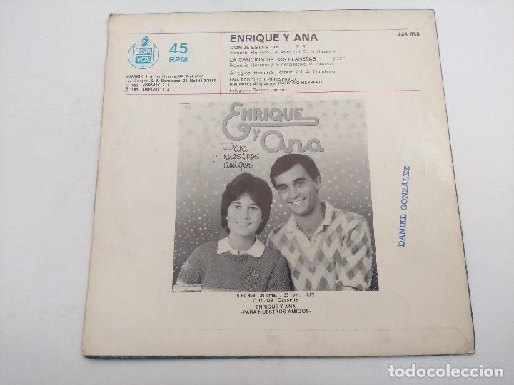 Discos de vinilo: SINGLE/ENRIQUE Y ANA/DONDE ESTAS ETE. - Foto 3 - 269254308