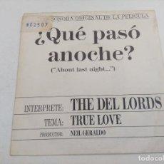 Discos de vinilo: SINGLE/QUE PASO ANOCHE/THE DEL LORDS/PROMOCIONAL.. Lote 269260543