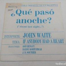 Discos de vinilo: SINGLE/QUE PASO ANOCHE/JOHN WAITE/PROMOCIONAL.. Lote 269260738