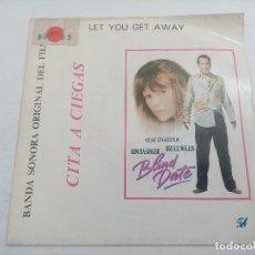 Discos de vinilo: SINGLE/CITA A CIEGAS/LET YOU GET AWAY/BLIND DATE.. Lote 269270323
