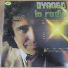 Discos de vinilo: DISCO VINILO DYANGO LA RADIO. Lote 269273263