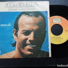 Discos de vinilo: JULIO IGLESIAS, QUANDO SI AMA DAVVERO, A MENO CHE, EN ITALIANO. Lote 269288598