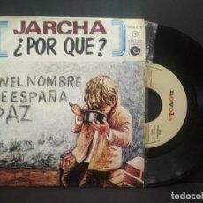 Discos de vinilo: JARCHA - POR QUE + EN NOMBRE DE ESPAÑA PAZ - SINGLE - NOVOLA 1977 SPAIN PEPETO. Lote 269299378