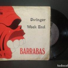 Discos de vinilo: SINGLE DE BARRABAS. SWINGER WEEK END 1977 ARIOLA PEPETO. Lote 269299553