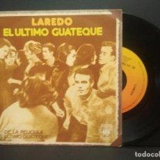Discos de vinilo: LAREDO - EL ULTIMO GUATEQUE + MANUELA NIÑA DE LA CARRETERA - SINGLE - CBS 1977 PEPETO. Lote 269306728
