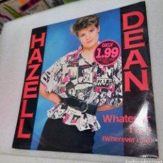 Discos de vinilo: HAZELL DEAN - WHATEVER I DO ( WHEREVER I GO). Lote 269324833