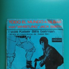 Discos de vinilo: WHISTLING JACK SMITH - I WAS KAISER BILL'S BATMAN/THE BRITISH GRIN AND BEAR. 1967. Lote 269373113
