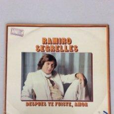 Discos de vinilo: RAMIRO SEGRELLES. DESPUÉS TE FUISTE, AMOR.. Lote 269380118
