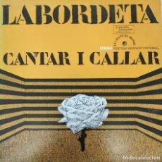 Discos de vinilo: LABORDETA - CANTAR I CALLAR - LP - EN EXCELENTE CONDICIÓN. Lote 269413953