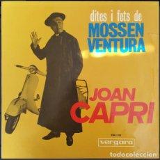 Discos de vinilo: JOAN CAPRI – DITES I FETS DE MOSSEN VENTURA. Lote 269416738
