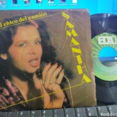 Discos de vinilo: SAMANTHA SINGLE EL CHICO DEL CAMIÓN 1980 FIRMADO POR ELLA. Lote 269452908
