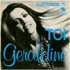 Discos de vinilo: GERALDINE - TOI - SG SPAIN 1975 - EMI 1 J 006-96.382 - EUROVISION 75. Lote 269458453